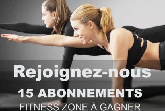 Alerte : 15 Abonnements fitness zone à gagner