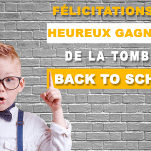 Félicitations aux heureux gagnants de la Tombola Back to School.