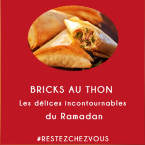 Bricks au Thon : les délices incontournables du Ramadan