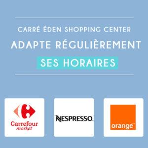 Carré Eden Shopping Center adapte régulièrement.