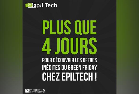 des offres inédites Green Friday à Epiltech